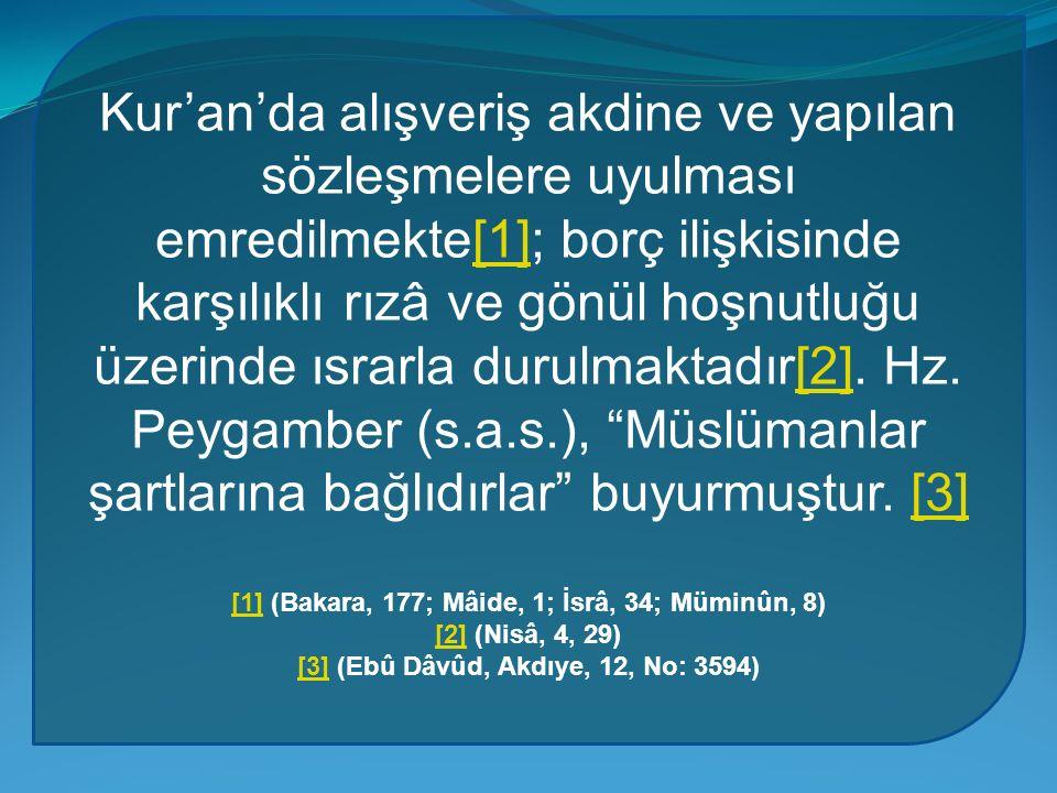 [1] (Bakara, 177; Mâide, 1; İsrâ, 34; Müminûn, 8)